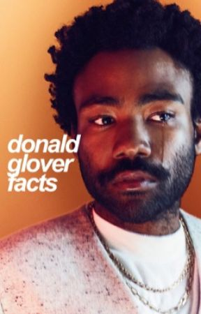 DONALD GLOVER FACTS by blushingbodhi