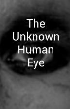 the unknown human eye by Cris_Infinyty