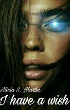 I have a wish by AliciaSmartiN
