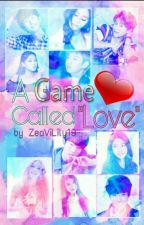 "A Game Called ""Love"" by Zea_Lilyanne19"