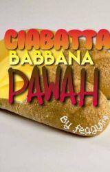 CIABATTA BABBANA PAWAH~ by cryfeds