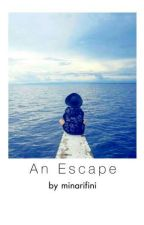 An Escape by minarifini