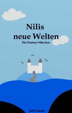 Nilis neue Welten - Leseprobe by SabiLianne
