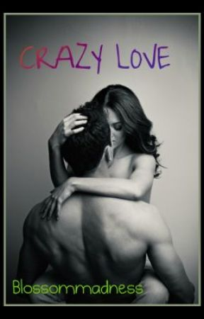 Crazy Love by blossommadness