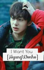 I Want You [ Hyungwonho ] by tinkerbelly00