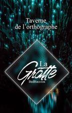La Grotte - Taverne de l'orthographe by BadRaccoon
