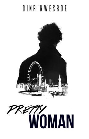 Pretty Woman    Sherlock BBC ✔ by GinrinWesroe