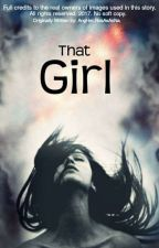 That Girl by AngHeLRosAsAnNa