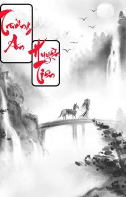Đọc truyện [Đoản văn-cổ đại-Hoàn] Trường An-Huyền Tiên