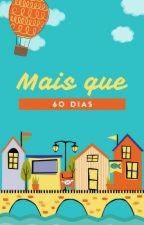 Mais que 60 Dias by tinna938