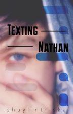 Texting Nathan || Nathan Triska by shaylintriska