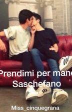 Prendimi per mano   Saschefano  (completa) by Exacann4