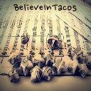 BelieveInTacos
