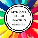 Live Love Laugh Ranting