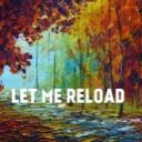 Let_me_reload
