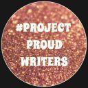 #ProjectProudWriters