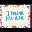TheInkRanOut