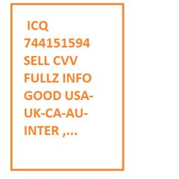 ICQ : 744151594 SELL CVV FULLZ INFO GOOD USA-UK-CA-AU