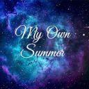 MY OWN SUMMER